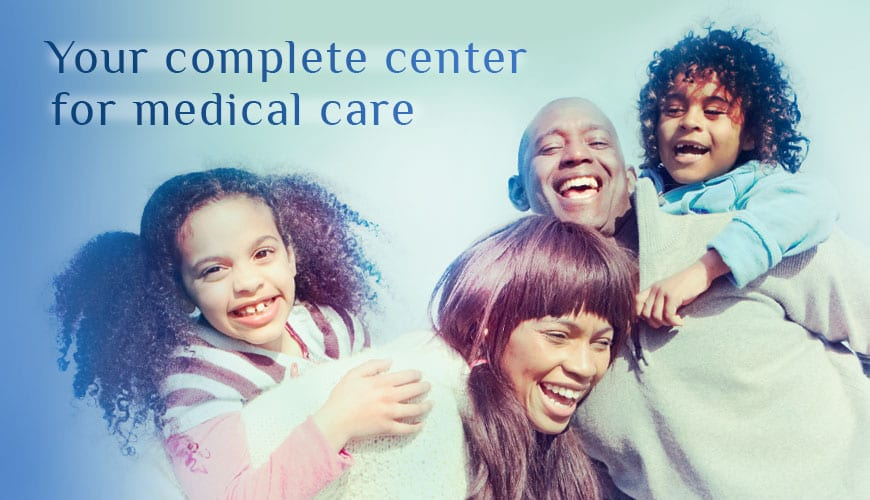 You're complete center for medical care
