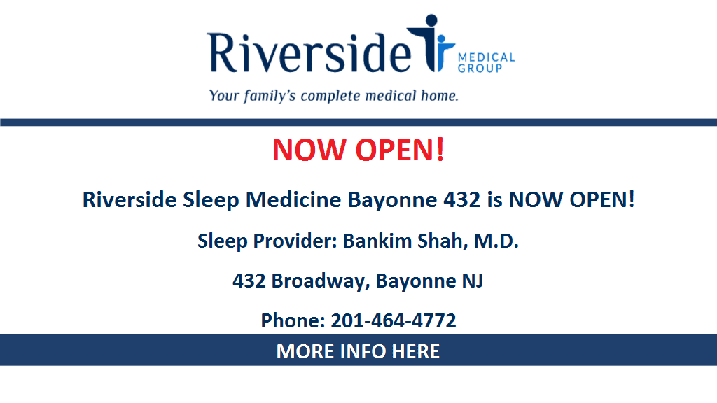 NOW OPEN! Riverside Sleep Medicine Bayonne 432