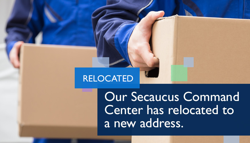 Our Secaucus Command Center has relocated to a new address