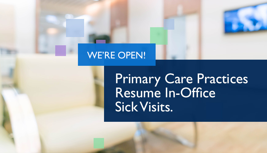 Primary Care Practices Resume In-Office Sick Visits